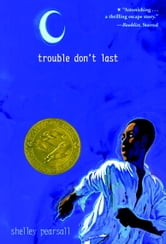 Trouble Don't Last ebook by Shelley Pearsall
