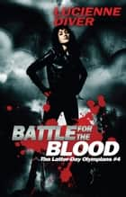Battle for the Blood ebook by Lucienne Diver