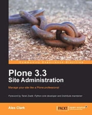 Plone 3.3 Site Administration ebook by Alex Clark