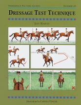 DRESSAGE TEST TECHNIQUES ebook by JUDY HARVEY