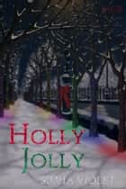 Holly Jolly ebook by Silvia Violet