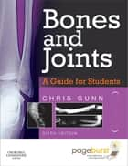 Bones and Joints - E-book - A Guide for Students ebook by Chris Gunn, MA, TDCR