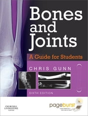 Bones and Joints - A Guide for Students ebook by Chris Gunn