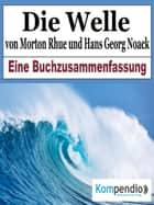 Die Welle von Morton Rhue und Hans Georg Noack ebook by Robert Sasse, Yannick Esters, Alessandro Dallmann
