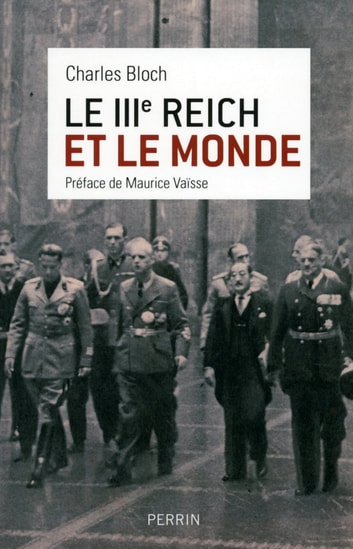 Le IIIe Reich et le monde eBook by Charles BLOCH,Maurice VAISSE