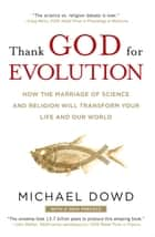 Thank God for Evolution ebook by Michael Dowd