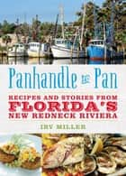 Panhandle to Pan ebook by Irv Miller