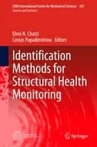 Identification Methods for Structural Health Monitoring ebook by Eleni Chatzi,Costas Papadimitriou