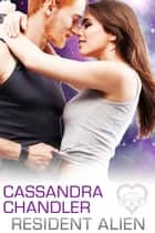 Resident Alien - The Department of Homeworld Security, #2 ebook by Cassandra Chandler