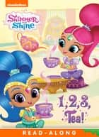 1, 2, 3, Tea! (Shimmer and Shine) ebook by Nickelodeon Publishing