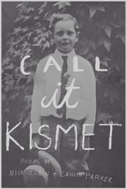 Call it Kismet ebook by Canon Parker, Nick Tobin