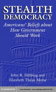 Stealth Democracy ebook by Hibbing, John R.