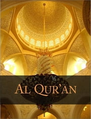 Al Qur'an: Three Translations of the Koran (Coran, Kuran, Qur'an), Side by Side ebook by Various Authors