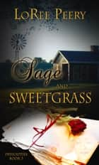 Sage and Sweetgrass ebook by LoRee Peery
