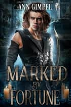 Marked by Fortune ebook by Ann Gimpel