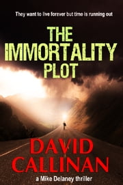 The Immortality Plot ebook by David Callinan