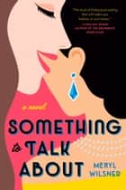 Something to Talk About ebook by Meryl Wilsner