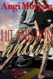 Hit and Run Hallie - Bodyguards in Heels, #1 ebook by Angi Morgan
