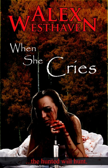 When She Cries ebook by Alex Westhaven