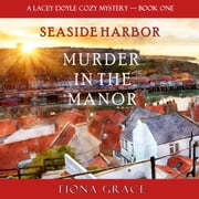 Murder in the Manor (A Lacey Doyle Cozy Mystery—Book 1) audiobook by Fiona Grace