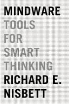 Mindware - Tools for Smart Thinking ekitaplar by Richard E. Nisbett