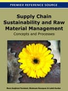 Supply Chain Sustainability and Raw Material Management - Concepts and Processes ebook by Reza Zanjirani Farahani, Shabnam Rezapour, Laleh Kardar