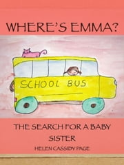 Where's Emma - Where's Emma Books, #1 ebook by Helen Cassidy Page