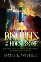 Disciples of the Horned One Omnibus - Soul Force Saga Books 1 - 3 電子書 by James E. Wisher