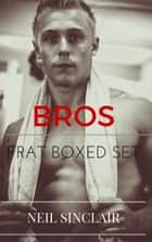 Frat Love Boxed Set - Frat Love ebook by Neil Sinclair