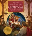 My First Story of the First Christmas ebook by Deanna Draper Buck, Jerry Harston