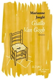 Giallo Van Gogh eBook by Marianne Jaeglé