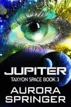 Jupiter ebook by Aurora Springer