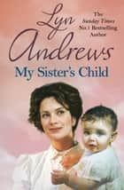 My Sister's Child ebook by Lyn Andrews