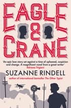 Eagle & Crane eBook by Suzanne Rindell