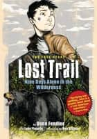 Lost Trail - Nine Days Alone in the Wilderness ebook by Donn Fendler, Lynn Plourde, Ben Bishop