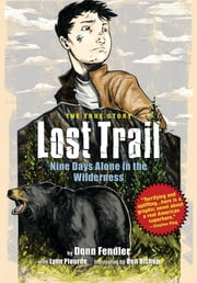 Lost Trail - Nine Days Alone in the Wilderness ebook by Donn Fendler,Lynn Plourde,Ben Bishop