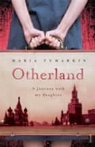 Otherland ebook by Maria Tumarkin