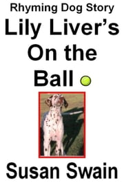 Lily Liver's On the Ball ebook by Susan Swain
