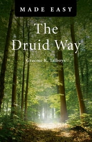 The Druid Way Made Easy ebook by Graeme Talboys