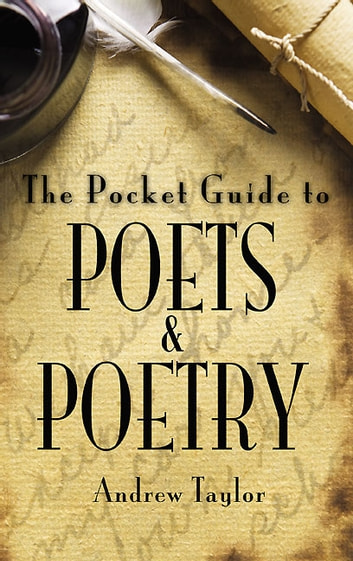 The Pocket Guide to Poets and Poetry ebook by Andrew Taylor