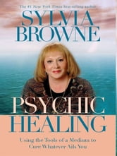 Psychic Healing ebook by Sylvia Browne