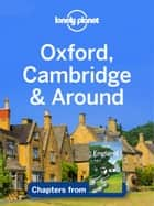 Lonely Planet Oxford, Cambridge & Around ebook by Lonely Planet