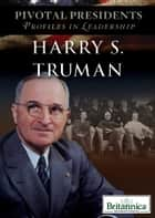 Harry S. Truman ebook by Kevin Geller, Kathy Campbell