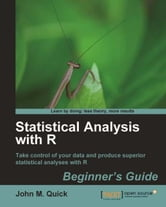 Statistical Analysis with R ebook by John M. Quick