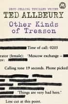 Other Kinds Of Treason ebook by Ted Allbeury