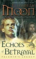 Echoes of Betrayal ebook by Elizabeth Moon