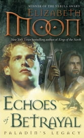 Echoes of Betrayal - Paladin's Legacy ebook by Elizabeth Moon