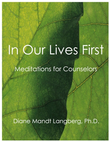 In Our Lives First - Meditations for Counselors ebook by Diane Mandt Langberg, Ph.D.