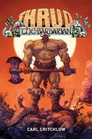 Thrud The Barbarian ebook by Carl Critchlow