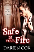 Safe in Your Fire ebook by Darien Cox